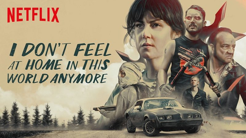Recenzija: I Don't Feel at Home in These World Anymore (2017)