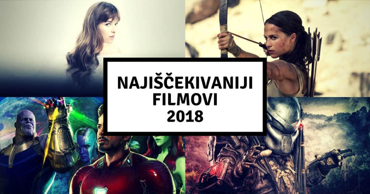 Najiščekivaniji Filmovi 2018