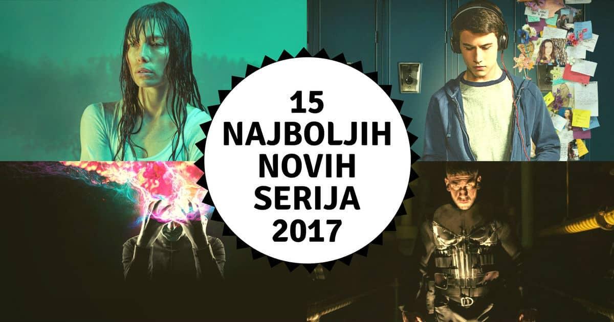 15 Najboljih Novih Serija 2017!