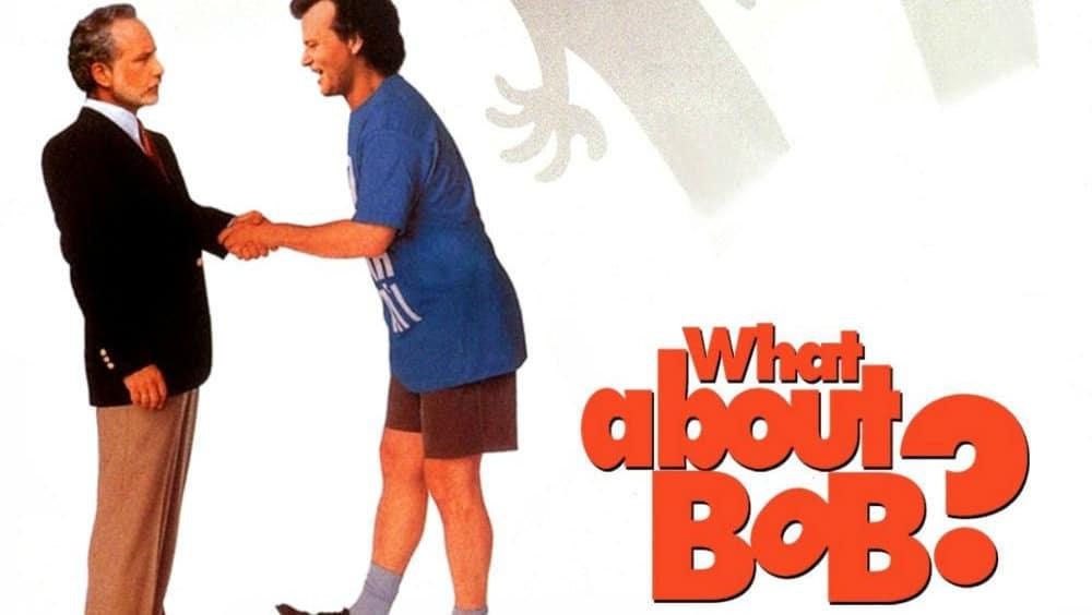 Filmska preporuka - What About Bob? (1991) - Svijet filma