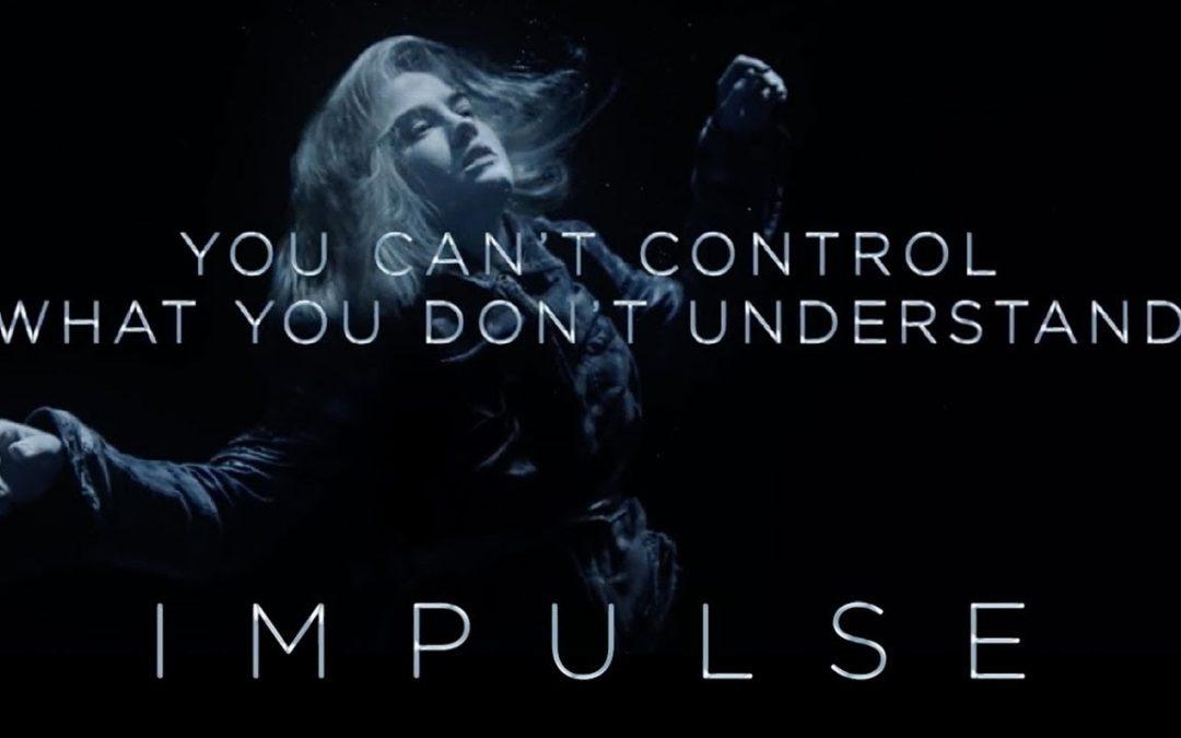 Impulse (2018-) – Nova SF serija – prve tri epizode pogledajte OVDJE besplatno