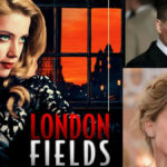 Trailer: London Fields (2018)