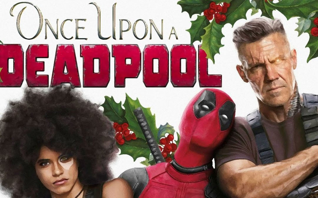 Trailer: Once Upon a Deadpool (2018)