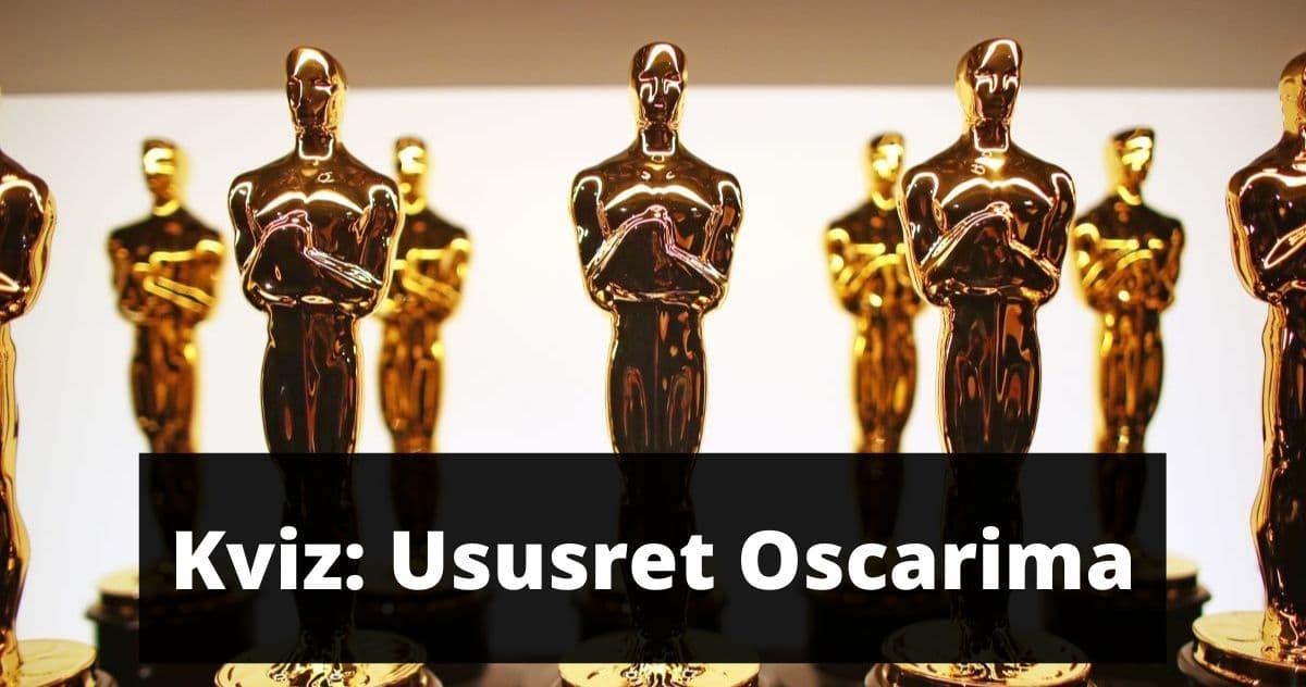 Kviz: Ususret Oscarima