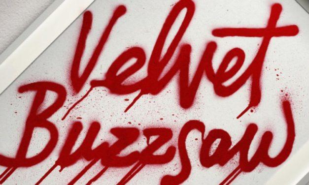 Recenzija: Velvet Buzzsaw (2019)