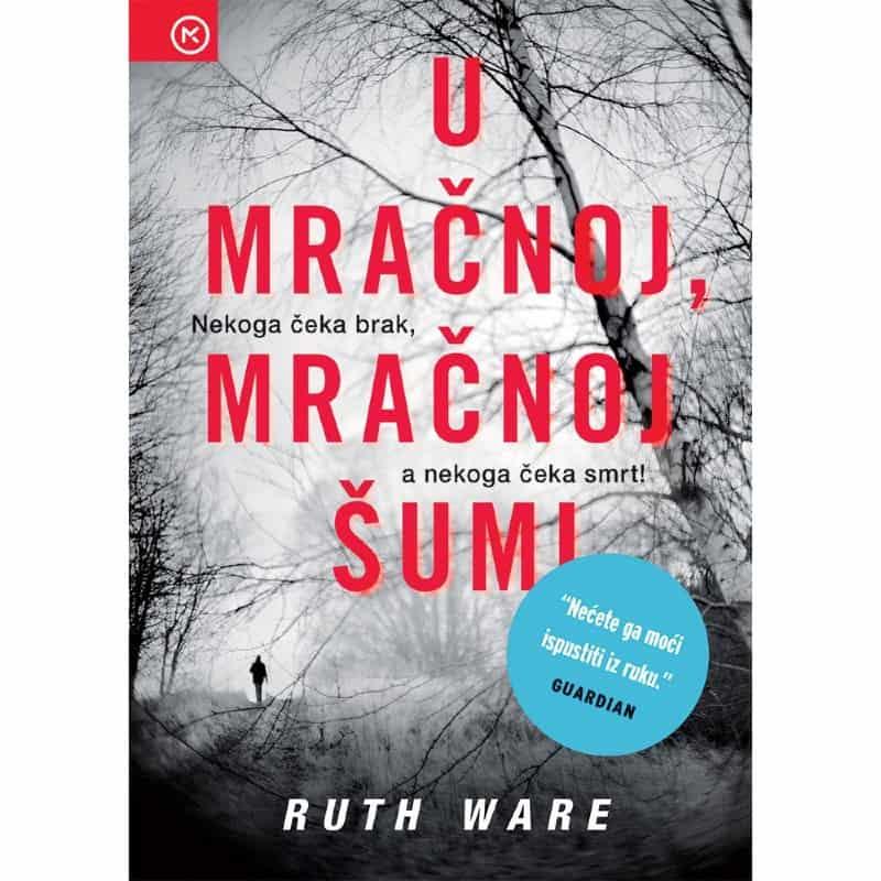U mračnoj, mračnoj šumi - Ruth Ware