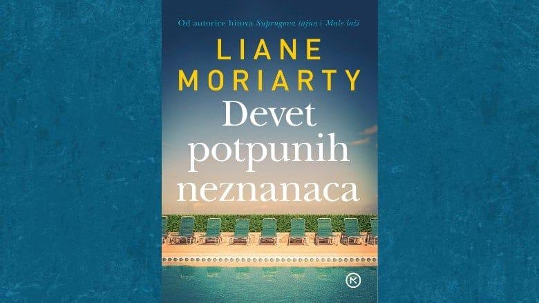 Devet potpunih neznanaca novi je roman Liane Moriarty, autorice romana Suprugova tajna i Male laži