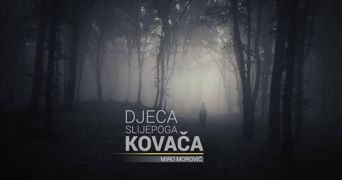 Naklada Fragment poziva na promociju Knjige Mire Morovića – Djeca Slijepoga Kovača
