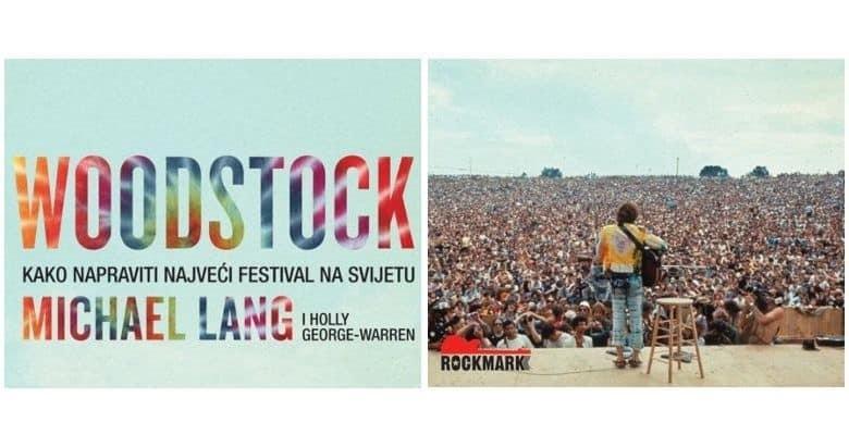 WOODSTOCK – Kako napraviti najveći festival na svijetu