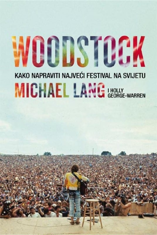 Recenzija knjige: Woodstock – Kako napraviti najveći festival na svijetu