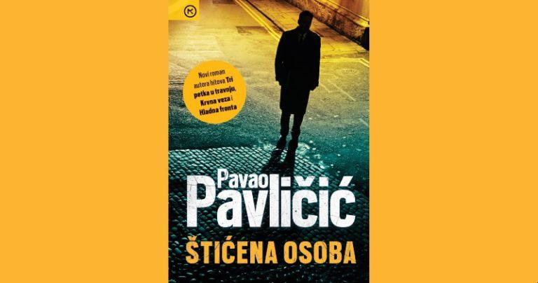Mozaik knjiga predstavlja: Novi kriminalistički roman Pavla Pavličića – Štićena osoba