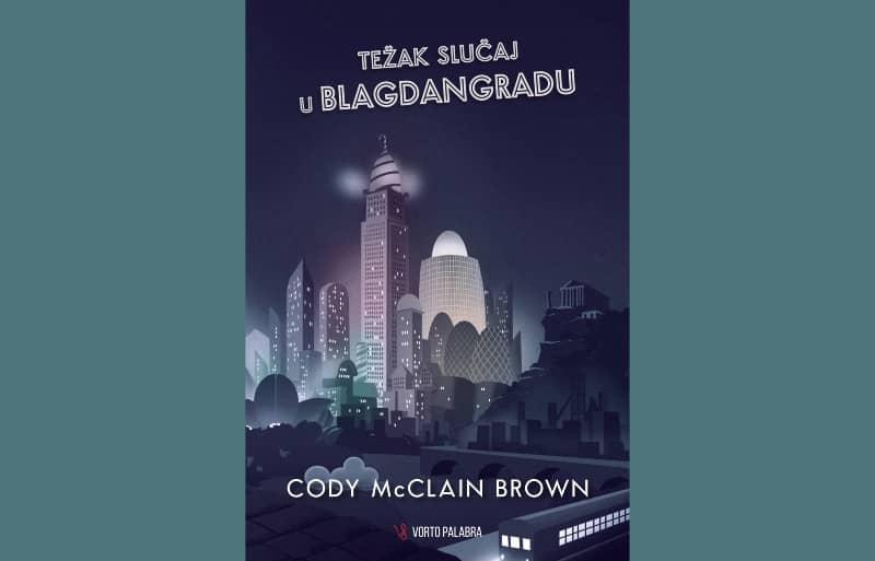Cody McClain Brown - Težak slučaj u Blagdangradu