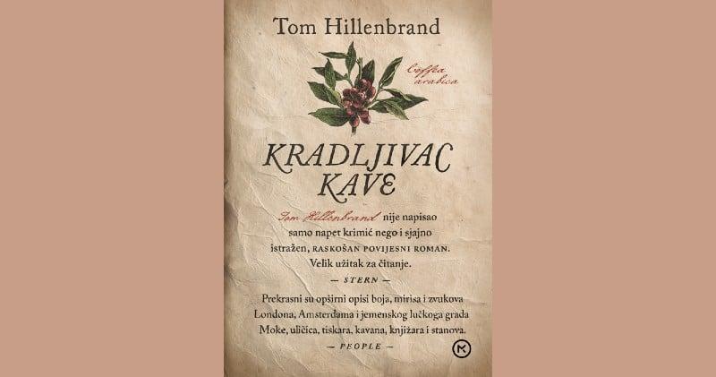 "Mozaik knjiga Vas poziva na promociju knjige ""Kradljivac kave"" Toma Hillenbranda!"