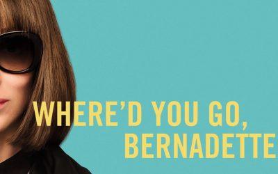 Recenzija: Where'd You Go, Bernadette (Kamo si otišla, Bernadette?, 2019)