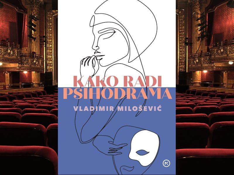 Mozaik knjiga: Vladimir Milošević – Kako radi psihodrama