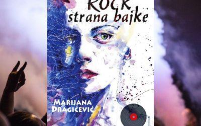 Uskoro izlazi roman Rock strana bajke iz pera Marijane Dragičević