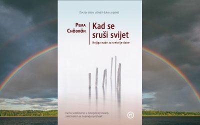 Vodeća duhovna autorica suvremenog doba – Pema Chödrön: Kad se sruši svijet