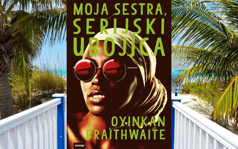 Moja sestra, serijski ubojica – Oyinkan Braithwaite