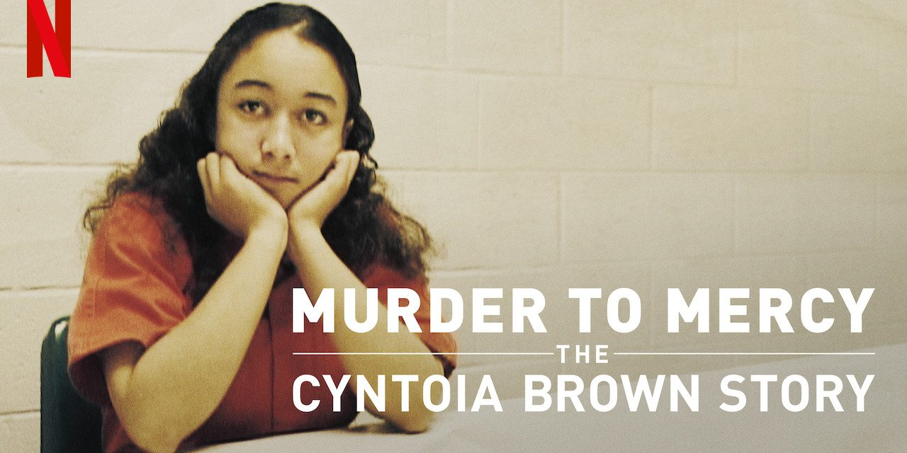 Recenzija: Murder to Mercy: The Cyntoia Brown Story (2020)