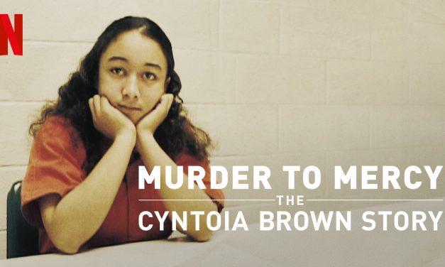 Recenzija: Murder to Mercy: The Cyntoia Brown Story (2020)