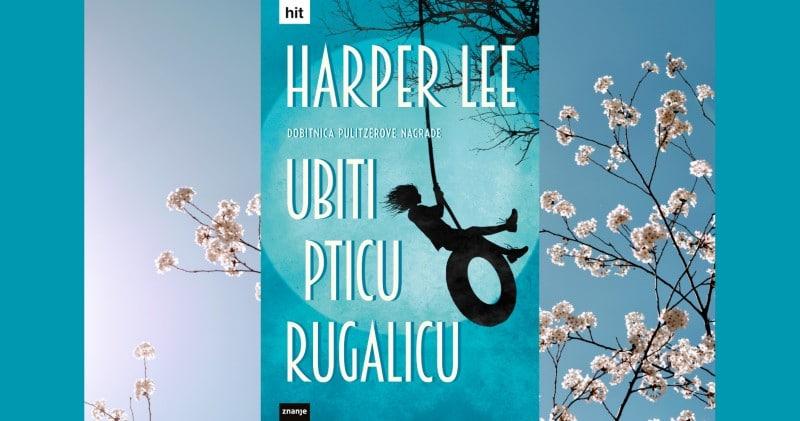 Nagrađivani klasik u novom ruhu: Ubiti pticu rugalicu – Harper Lee