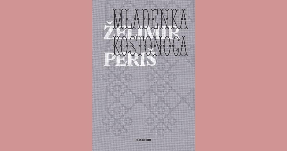 Naklada OceanMore objavila je novi roman Želimira Periša – Mladenka kostonoga