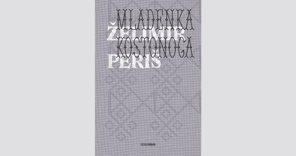 Naklada OceanMore objavila je novi roman Želimira Periša - Mladenka kostonoga