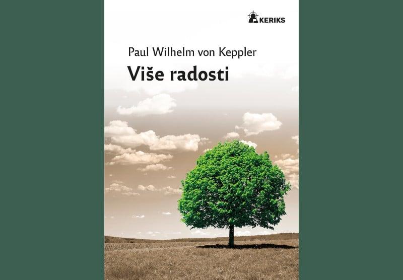 Izašla je svjetska uspješnica njemačkog biskupa i teologa Paula Wilhelma von Kepplera