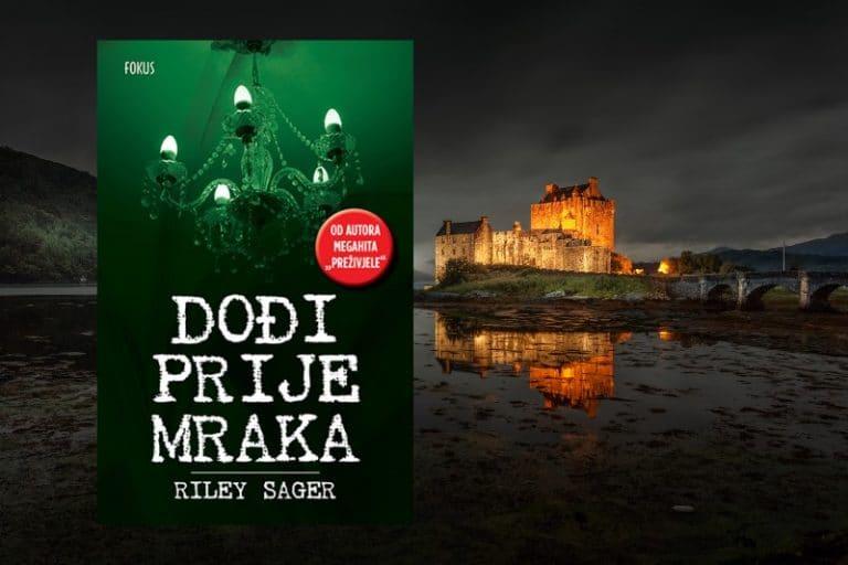 Fokus je izdao novi roman Rileya Sagera 'Dođi prije mraka'