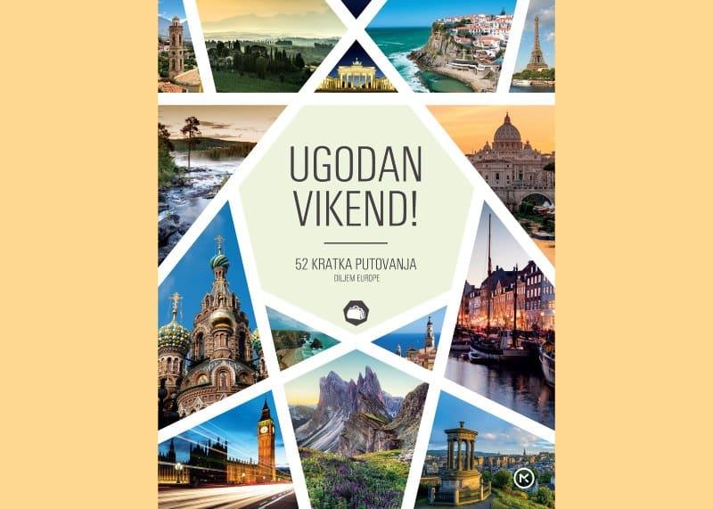 Osmislite nezaboravan vikend uz jedinstvenu knjigu za kratka upoznavanja Europe